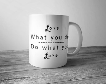 Love Coffee mug, Inspirational quote mug, gift idea