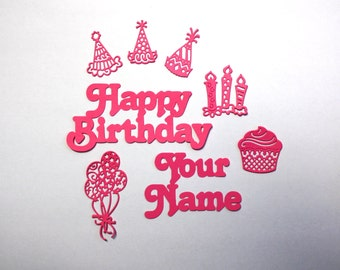 Happy Birthday And Pick Your Name Die Cuts/Embellishments/Paper Cuts/Balloons/Candles/Cupcake/Hats/Celebration/Birthday/