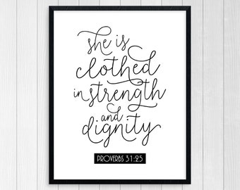 PRINTABLE ART, She Is Clothed In Strength And Dignity, Scripture Print, Scripture Wall Art, Bible Verse Art, Christian Art, Proverbs 31:25