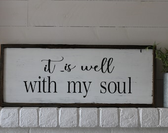 It Is Well With My Soul Sign, Scripture Signs, Farmhouse Decor, Farmhouse Style,Modern Farmhouse Decor,Mothers Day Gift,Farmhouse Style Sign
