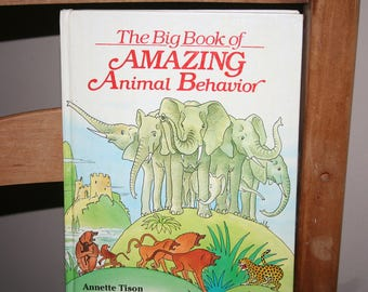 The Big Book of Amazing Animal Behavior by Annette Tison and Talus Taylor , Hardback Book , 1987