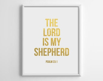 Bible Verse Print Gold, Psalm 23: 1, The Lord is my shepherd, Gold Foil Print, Scripture Print, Christian, Bible Quotes, 8x10, A4, C009