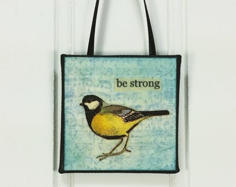 Whimsical Little Bird Ornament - Be Strong - Yellow Songbird Wild Bird Word Art Mini Wall Hanging