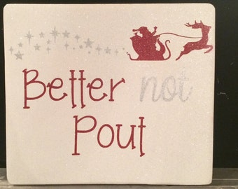 Better not Pout Christmas Sign