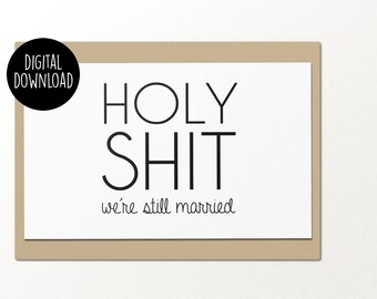holy sh*t we're still married printable anniversary card digital download funny greeting card anniversary greeting card wedding card