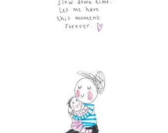 SLOW DOWN TIME - print from the popular 'Sketchy Muma' series written and illustrated by Anna Lewis.