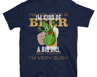 I'm Kind Of A Big Dill T-Shirt Funny Pickle Cute Gift Tee