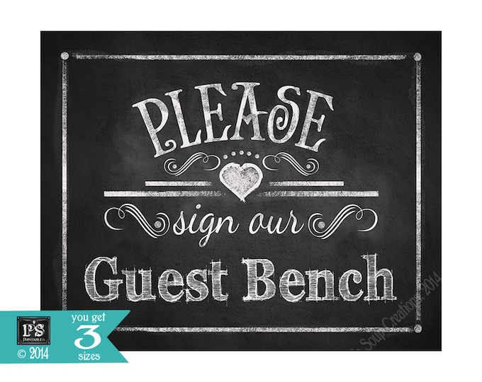 Printable Wedding Chalkboard sign - Please sign our GUEST BENCH - instant download digital file - DIY - Rustic Collection - Wedding Signage