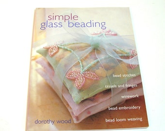 Simple Glass Beading By Dorothy Wood, Beading Instruction Book
