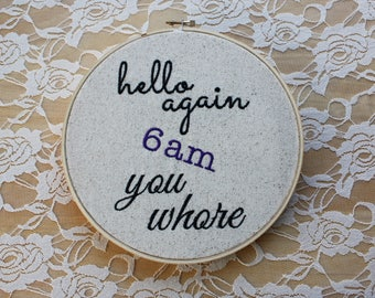 Funny Sarcastic Humorous Machine Embroidery Design Hello Again 6am You Whore Digital File Instant Download 5x7 Hoop Pillow Wall Art Hoop Art