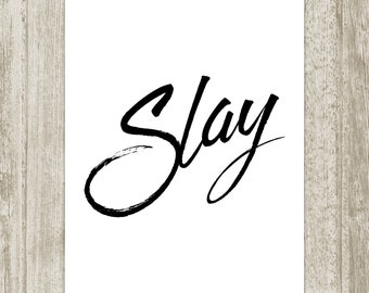 Beyonce Slay Printable, Typography Print, Beyoncé Quote Poster, Song Lyrics Wall Art, Black White Girls Room Wall Decor, Instant Download