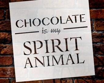 Chocolate Stencil - My Spirit Animal  by StudioR12 | Bakery Word Art - Reusable Mylar Template - SELECT SIZE