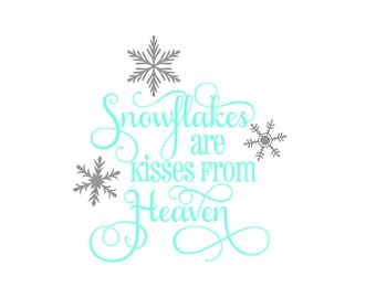 Snowflakes are Kisses from Heaven SVG/PNG/DXF