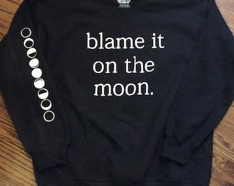 Blame it on the moon sweatshirt