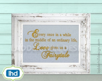 Once in a while right in the middle of an ordinary life Love gives us a Fairytale -- Wedding Embroidery Design WED005