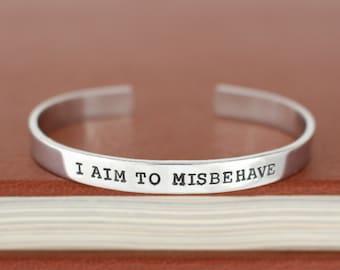 I Aim to Misbehave Bracelet