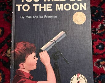 Vintage You Will Go To The Moon by Mae and Ira Freeman 1959
