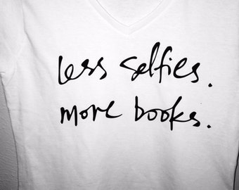 Less Selfies, More Books.