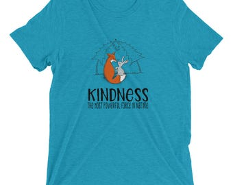KINDNESS - The most powerful force in Nature - Cute Fox and Bunny Short sleeve t-shirt