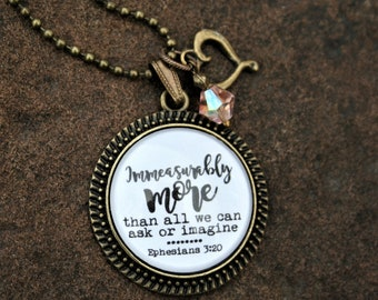 """Ephesians 3:20 """"Immeasurably more than all we can ask or imagine"""" scripture pendant necklace"""
