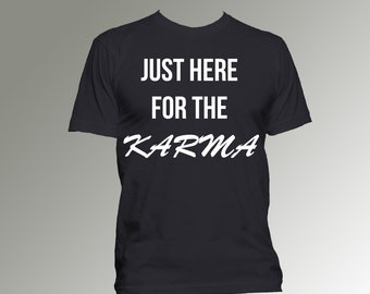 I Believe in a Little Thing Called Karma T shirt / Karma Tshirt - Funny T-shirt / UnisexT-Shirt / Cliche Zero v6PyZoUwH