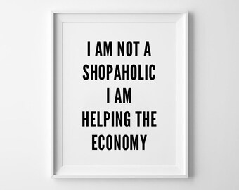 Shopaholic Print, Wall art print, poster, typography quote, wall decor, home decor, black and white, minimalist art, funny quote