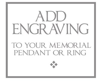 ADD ENGRAVING to Your Memorial Pendant or Ring