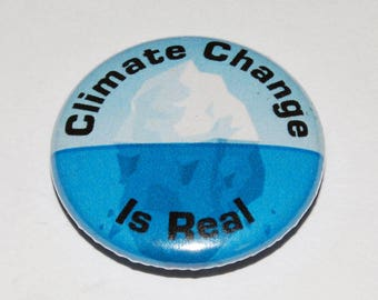Climate Change is Real Button Badge 25mm / 1 inch