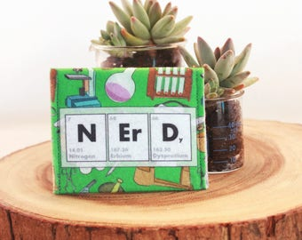 Nerd Science Wallet//Coin Purse//Chemistry Gift//Recycled Materials//Science Teacher Gift Idea