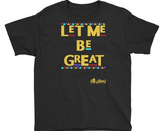 Let Me Be Great Youth Short Sleeve T-Shirt