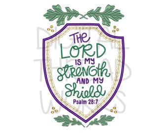 The Lord Is My Strength And My Shield Machine Embroidery Design. 4x4 5x7 6x10 Instant download. Bible Scripture Psalm 28:7, ITEM# TLISMS