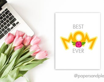 "DIGITAL FILE - ""Best Mom Ever"" Mother's Day Card 