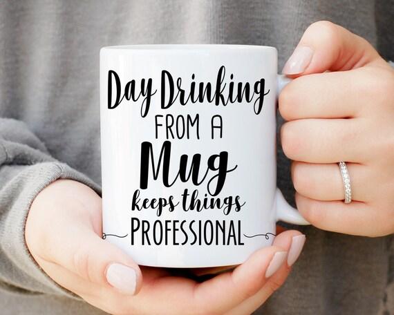 Day Drinking From A Mug Keeps Things Professional Mug, Funny Mug, Quote Mug, This Might Be Vodka, This Might Be Whiskey, Office Gift