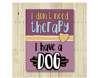I Don't Need Therapy I Have a Dog Magnet, Pet Gift, Dog Magnet, Dog Lover Gift, Small Gift Magnet, Fridge Magnet, Refrigerator Magnet
