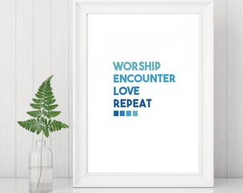 Worship Encounter Love Repeat - Christian Art - Christian Prints - Inspirational Print - Christian Gifts - Faith Print - Gift