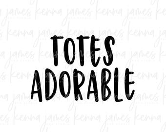 Totes Adorable svg | Totes Adorbs svg | Tote svg | Tote Bag svg | Adorable svg | SVG | DXF | JPG | cut file
