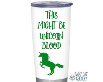 This Might be Unicorn Blood Vinyl Decal - DIY Unicorn Blood Mug -