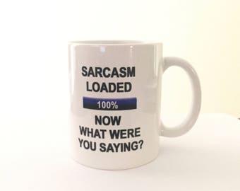 Sarcasm Loaded Mug