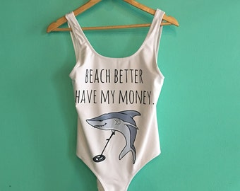 Beach Better Have My Money Bathing Suit, Swimsuit, Swimwear, funny swim suit for her!