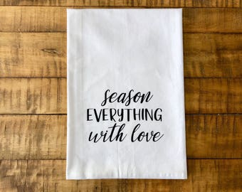 Season Everything with Love Flour Sack Tea Towel