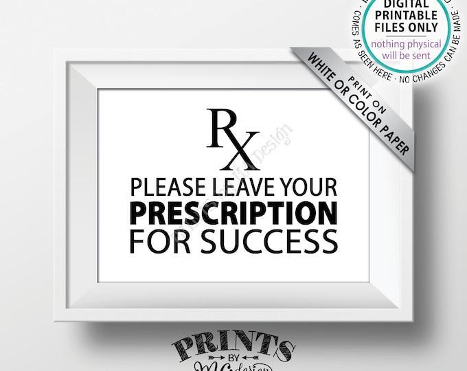 "Please Leave Your Prescription for Success Med School Grad Advice, Nurse Graduation, Medical RX, Nursing, PRINTABLE 5x7"" Advice Sign <ID>"