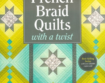 Book - French Braid Quilts with A Twist by Jane Hardy Miller