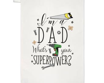 I'm A Dad What's Your Superpower Tea Towel Dish Cloth