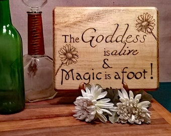 Goddess is Alive and Magic is Afoot Wall Plaque