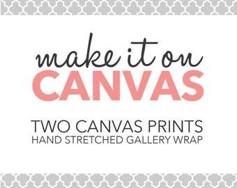Two Canvas Prints - Canvas Print - Canvas Wall Art - Canvas Print - Canvas Nursery Art - Custom Wall Art - Nursery Decor - Home Decor