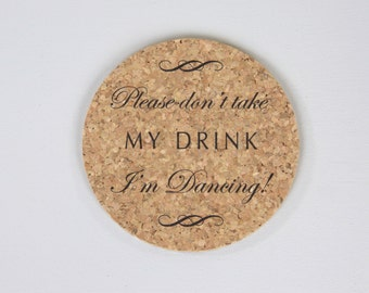 """4"""" Round Cork Coaster Wedding Reception Favors // Please don't take my drink I'm dancing: Can Personalize with Names and Wedding Date"""