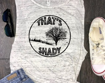 that's shady women's muscle tank, nature lover gift, nature shirt, hiking shirt, wanderlust, funny nature tank, funny tank top, nature tee