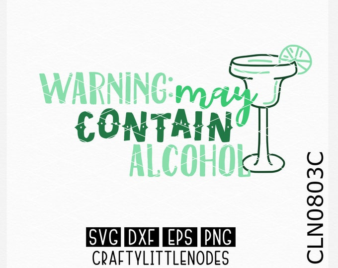 CLN0803C Warning May Contain Alcohol Margarita Day Shirt SVG DXF Ai Eps PNG Vector Instant Download Commercial Cut File Cricut Silhouette