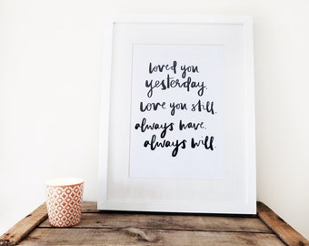 Loved you yesterday, love you still / A4 Print