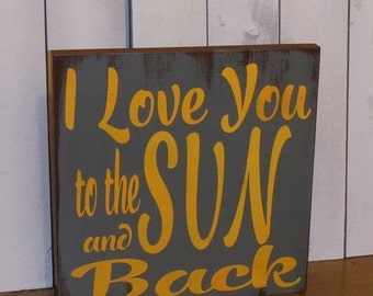 I Love You to the SUN and back sign/Wood Sign/Sun Decor/Romantic Sign/Wood Sign/I Love you